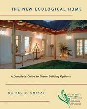 THE NEW ECOLOGICAL HOME:  The Complete Guide to Green Building Options.