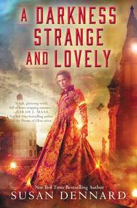 A Darkness Strange and Lovely (Something Strange and Deadly Trilogy #2)