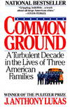 image of Common Ground: A Turbulent Decade in the Lives of Three American Families