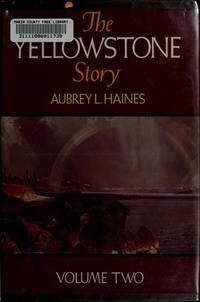 The Yellowstone Story: A History of Our First National Park, Vol. 2