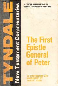 The First Epistle General of Peter: An Introduction and Commentary (Tyndale New Testament...