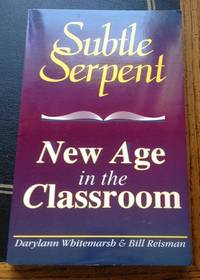The Subtle Serpent: New Age in the Classroom [Paperback]  by Whitemarsh
