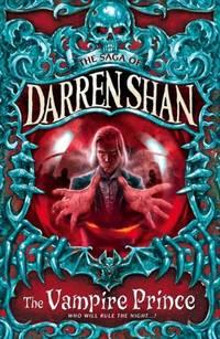 The Vampire Prince : the Saga of Darren Shan book 6