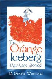The Orange Iceberg: Day Care Stories by D. Delores Westphal - Paperback - 2006-08-28 - from Ergodebooks and Biblio.com