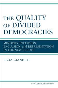 The Quality of Divided Democracies: Minority Inclusion, Exclusion, and Representation in the New...
