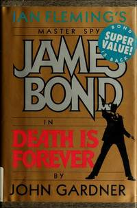 DEATH IS FOREVER - A James Bond novel