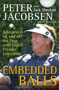 Embedded Balls: Adventures On & Off the Tour with Golf's Premier Storyteller. [1st...