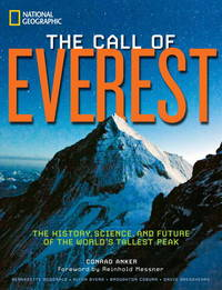 The Call of Everest: The History, Science, and Future of the World's Tallest Peak