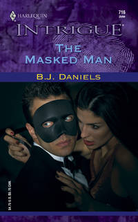The Masked Man (Harlequin Intrigue Series) by B.J. Daniels - Paperback - 2003-06-01 - from Ergodebooks (SKU: DADAX0373227167)