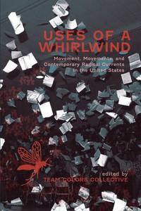 USES OF WHIRLWIND:  Movements, and Contemporary Radical Currents in the United States