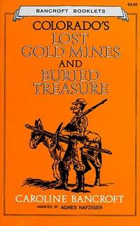 Colorado\'s Lost Gold Mines and Buried Treasure