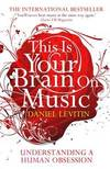 image of This Is Your Brain on Music: Understanding a Human Obsession
