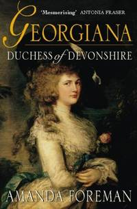 Georgiana, Duchess Of Devonshire by  Amanda Foreman - Paperback - 1999 - from Squirreled Away Books and Biblio.com