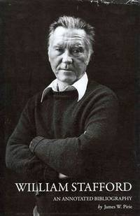 William Stafford: An Annotated Biography by  James W Pirie - Hardcover - 2013-02-28 - from Browsers' Bookstore and Biblio.co.uk