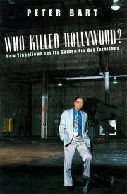 Who Killed Hollywood? . . . And Put the Tarnish on Tinseltown