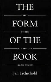 image of The Form of the Book: Essays on the Morality of Good Design (Classic Typography Series)