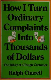 How I Turn Ordinary Complaints Into Thousands Of Dollars