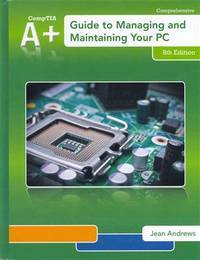 A+ Guide to Managing ^amp;amp; Maintaining Your PC (Book Only)