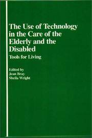 THE USE OF TECHNOLOGY IN THE CARE OF THE ELDERLY AND THE DISABLED: TOOLS  FOR LIVING