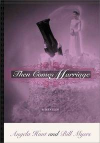 Then Comes Marriage: A Novella