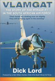 Vlamgat, the Story of the Mirage F1 in the South African Air Force by Dick Lord - First Edition - 2000 - from Last Chance Books (SKU: 01812)