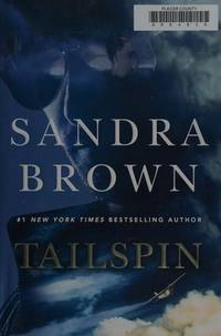 Tailspin by  Sandra Brown  - Hardcover  - 2018-08-07  - from Orion LLC (SKU: 1455572160-1-18928930)