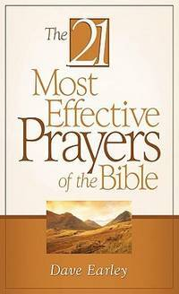 21 Most Effective Prayers of The Bible [Paperback] Earley, Dave