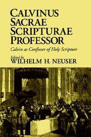 Calvinus Sacrae Scripturae Professor: Calvin as Confessor of Holy Scripture