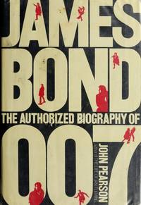 image of James Bond: the Authorized Biography of 007;: A fictional biography