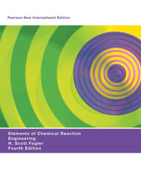 image of Elements of Chemical Reaction Engineering: Pearson New International Edition