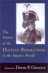 The Impact of the Haitian Revolution in the Atlantic World (The Carolina Lowcountry and the...