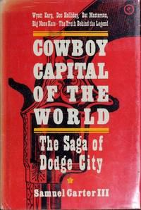 image of Cowboy Capital of the World: The Saga of Dodge City