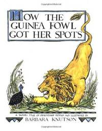 HOW THE GUINEA FOWL GOT HER SPOTS.