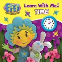 """Time: Learn with Me ( """" Fifi and the Flowertots """" )"""