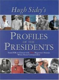 TIME: Hugh Sidey Profiles the Presidents: From FDR to Clinton with TIME Magazine's Veteran White House Correspondent by  Hugh Sidey - Hardcover - 2001-04-01 - from Brats Bargain Books (SKU: 2101220026)