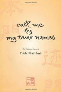 Call Me By My True Names The Collected Poems of Thich Nhat Hanh