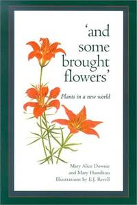 and some brought flowers: Plants in a new world (Fifth House)