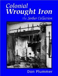 Colonial Wrought Iron: The Sorber Collection.