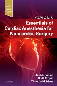KAPLANS ESSENTIALS OF CARDIAC ANESTHESIA FOR NONCARDIAC SURGERY (PB 2019)