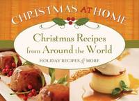 Christmas Recipes from Around The World (Christmas at Home)