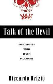 Talk of the Devil: Encounters with Seven Dictators Orizio, Riccardo and Bardoni, Avril