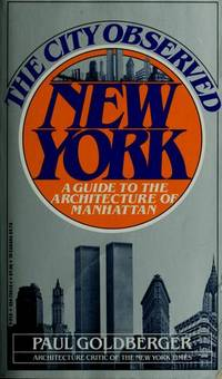 image of THE CITY OBSERVED : NEW YORK : A Guide to the Architecture of Manhattan