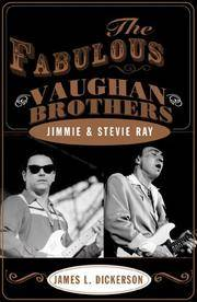 The Fabulous Vaughan Brothers: Jimmie and Stevie Ray