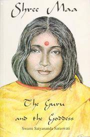 Shree Maa: The Guru and the Goddess, the Complete Text and Translation of Kasyapa Sutra and...