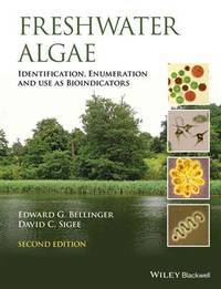 FRESHWATER ALGAE IDENTIFICATION ENUMERATION AND USE AS BIOINDNCATORS 2ED (HB 2015)