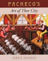 Pacheco's Art of Ybor City [ signed ]