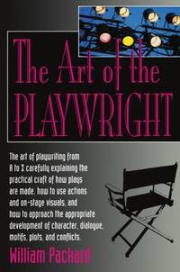 The Art of the Playwright: Creating the Magic of Theatre