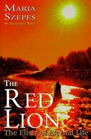 The Red Lion: The Elixir of Eternal Life