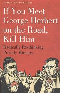 If you meet George Herbert on the road, kill him:
