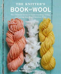 The Knitter's book of Wool by Parkes, Clara - 2009